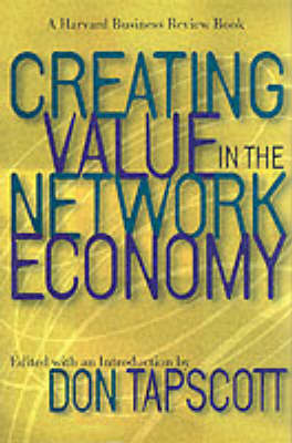 Creating Value in the Network Economy by Don Tapscott