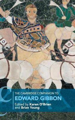 The Cambridge Companion to Edward Gibbon by Karen O'Brien