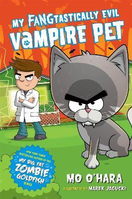 My FANGtastically Evil Vampire Pet by Mo O'Hara