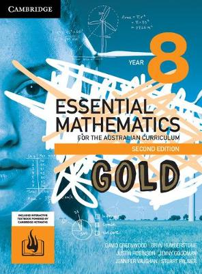 Essential Mathematics Gold for the Australian Curriculum Year 8 by David Greenwood