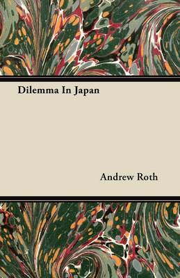 Dilemma In Japan by Andrew Roth