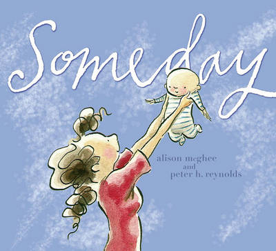 Someday by Peter H Reynolds