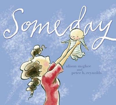 Someday by Peter H Reynolds