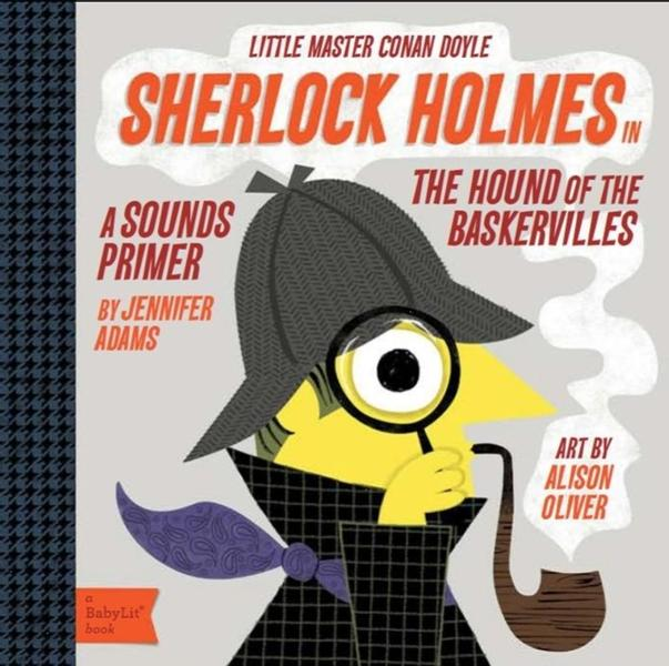 Sherlock Holmes in the Hound of the Baskervilles: A Sounds Primer by Jennifer Adams