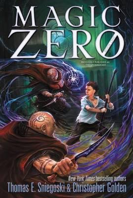 Magic Zero by Thomas E. Sniegoski