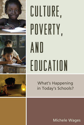 Culture, Poverty, and Education by Michele Wages