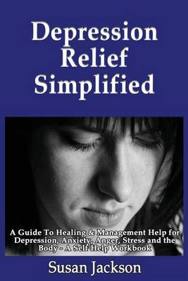 Depression Relief Simplified by Susan Jackson