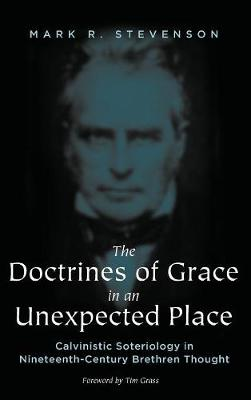 The Doctrines of Grace in an Unexpected Place by Mark R Stevenson