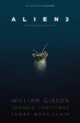 William Gibson's Alien 3 by William Gibson