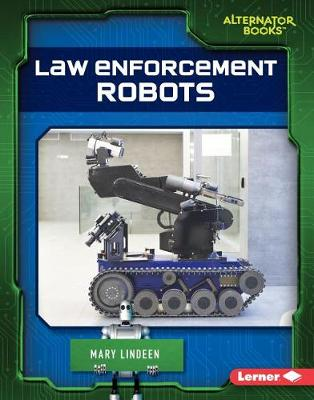 Law Enforcement Robots by Mary Lindeen