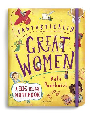 Fantastically Great Women A Big Ideas Notebook by Kate Pankhurst