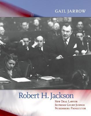 Robert H. Jackson by Gail Jarrow
