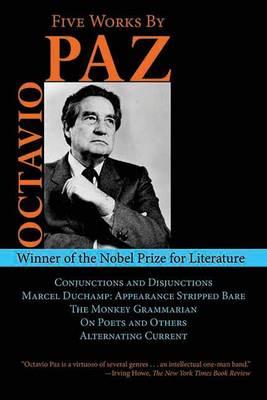 Five Works by Octavio Paz by Octavio Paz