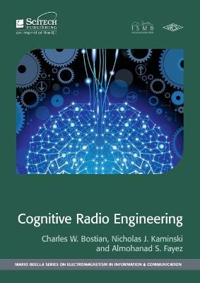 Cognitive Radio Engineering by Charles W. Bostian
