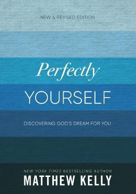 Perfectly Yourself by Matthew Kelly