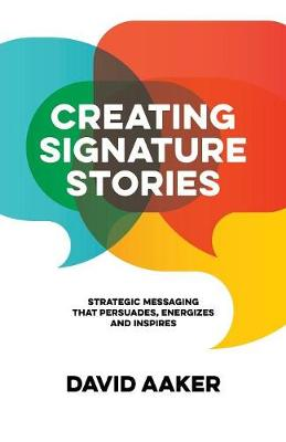 Creating Signature Stories by David Aaker