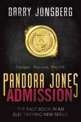 Pandora Jones: Admission by Barry Jonsberg