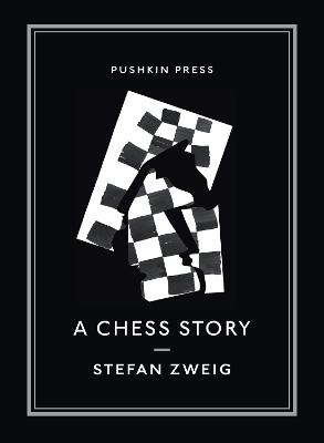 A Chess Story by Stefan Zweig