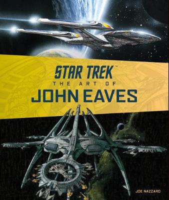 Star Trek: The Art of John Eaves by Joe Nazzaro