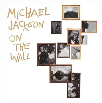 Michael Jackson: On the Wall by Nicholas Cullinan