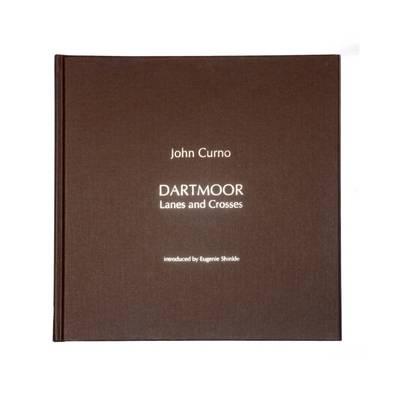Dartmoor: Lanes and Crosses by John Curno