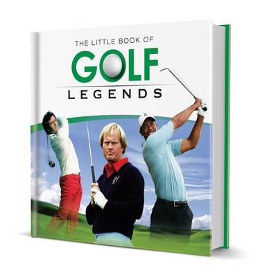Little Book of Golf Legends by Neil Tappin