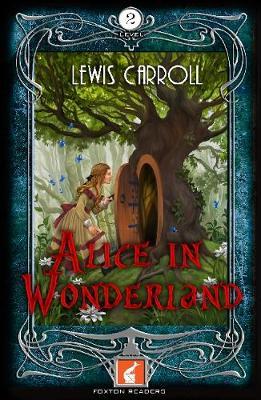 Alice in Wonderland Foxton Reader Level 2 (600 headwords A2/B1) by Lewis Carroll