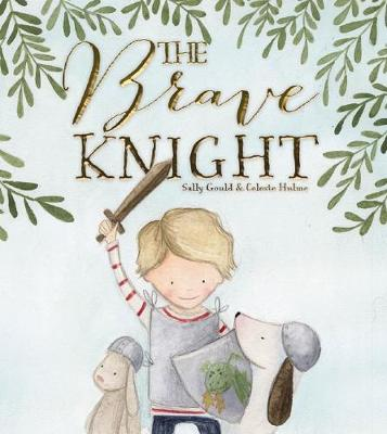 Brave Knight by Sally Gould