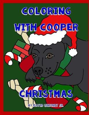 Coloring with Cooper Christmas by David Whitney Jr
