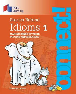 Stories Behind Idioms 1 by Stephen Curtis