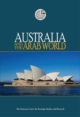 Australia and the Arab World by Emirates Center for Strategic Studies & Research