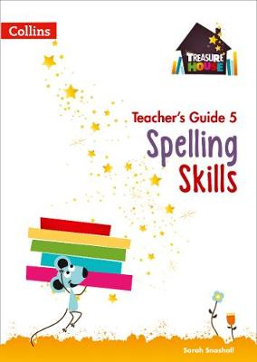 Spelling Skills Teacher's Guide 5 by Sarah Snashall