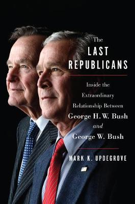 The Last Republicans by Mark K. Updegrove