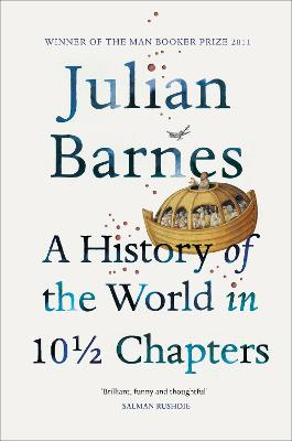 History Of The World In 10 1/2 Chapters by Julian Barnes