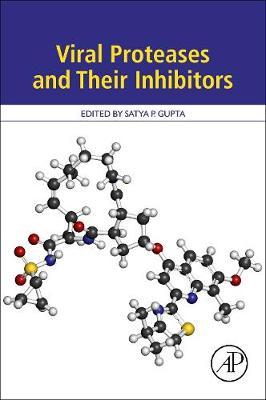 Viral Proteases and Their Inhibitors by Satya Prakash Gupta