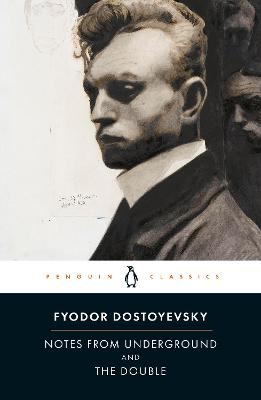 Notes from Underground and the Double by Fyodor Dostoyevsky