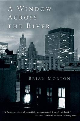 Window Across the River by Brian Morton