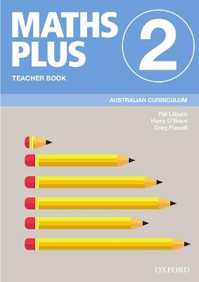 Maths Plus Australian Curriculum Teacher Book 2, 2020 by Pat Lilburn