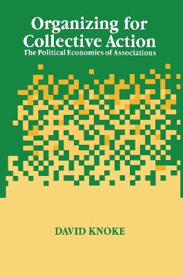 Organizing for Collective Action by David H. Knoke