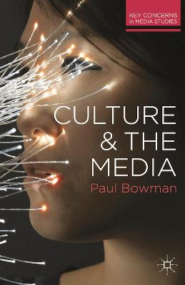Culture and the Media by Paul Bowman