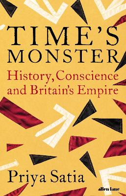 Time's Monster: History, Conscience and Britain's Empire book