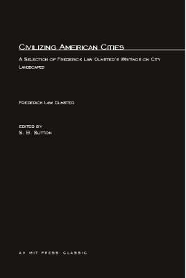 Civilizing American Cities by Frederick Law Olmsted