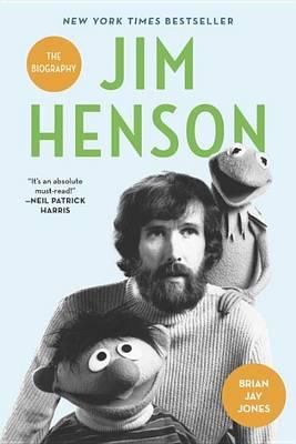 Jim Henson by Brian Jay Jones
