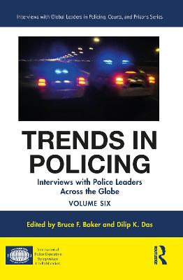 Trends in Policing: Interviews with Police Leaders Across the Globe, Volume Six book