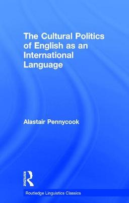 The The Cultural Politics of English as an International Language by Alastair Pennycook