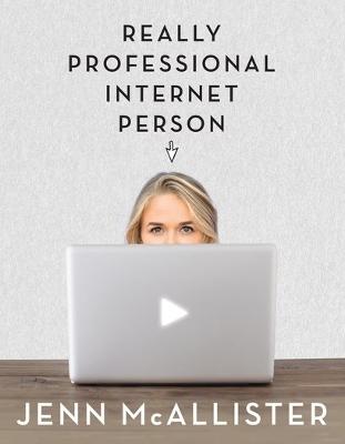 JennXPenn: Really Professional Internet Person by Jenn McAllister