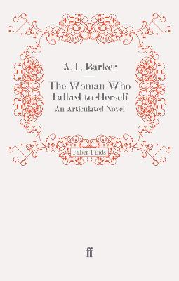 The Woman Who Talked to Herself by A. L. Barker