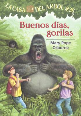 Buenos Dias, Gorilas (Good Morning, Gorillas) by Mary Pope Osborne