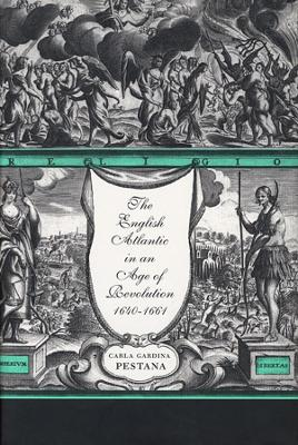 English Atlantic in an Age of Revolution, 1640-1661 book