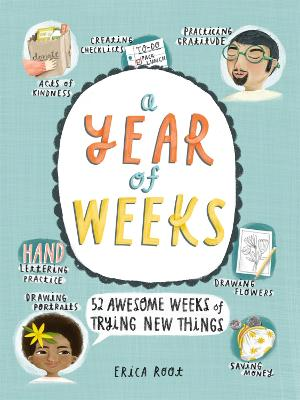 A Year of Weeks: 52 Awesome Weeks of Trying New Things book
